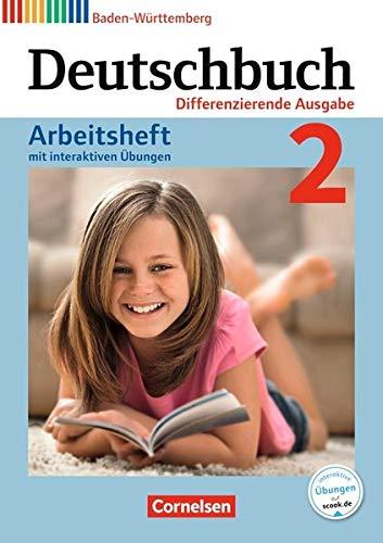 Deutschbuch - Differenzierende Ausgabe Baden-Württemberg - Bildungsplan 2016: Band 2: 6. Schuljahr - Arbeitsheft mit interaktiven Übungen auf scook.de: Mit Lösungen