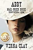 Abby: Mail Order Bride (Unconventional Series...