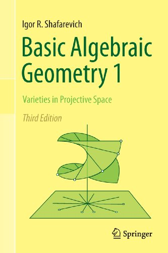 Basic Algebraic Geometry 1: Varieties in Projective Space (English Edition)