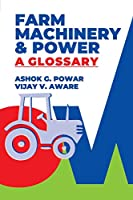 Farm Machinery And Power: A Glossary