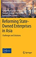 Reforming State-Owned Enterprises in Asia: Challenges and Solutions (ADB Institute Series on Development Economics)
