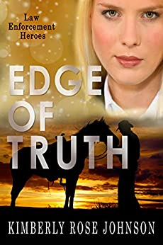 Edge Of Truth (Law Enforcement Heroes) by [Kimberly Rose Johnson]