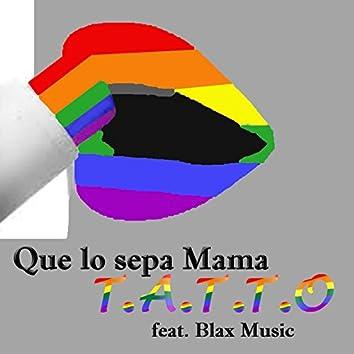 Que Lo Sepa Mama (feat. Blax Music)
