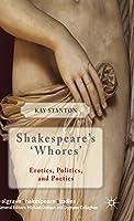 Shakespeare's 'Whores': Erotics, Politics, and Poetics (Palgrave Shakespeare Studies)