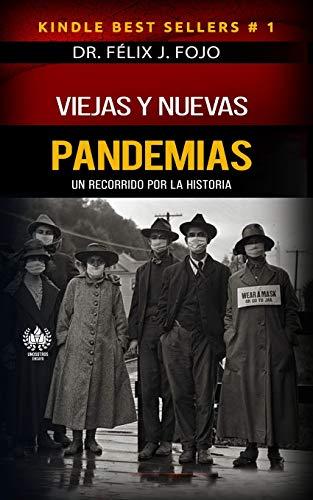 Viejas y nuevas pandemias. Un recorrido por la historia (Spanish Edition)