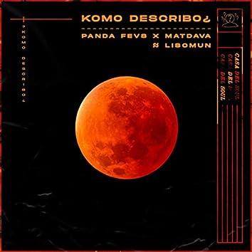 Komo Describo¿ (feat. Lisomun & Matdava)