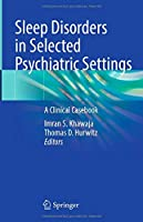 Sleep Disorders in Selected Psychiatric Settings: A Clinical Casebook