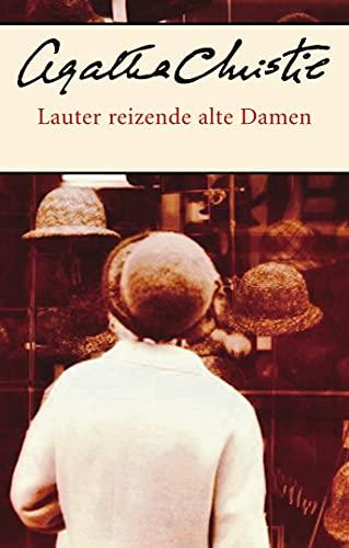 Lauter reizende alte Damen: Agatha Christie (German Edition)