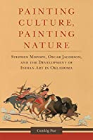Painting Culture, Painting Nature: Stephen Mopope, Oscar Jacobson, and the Development of Indian Art in Oklahoma