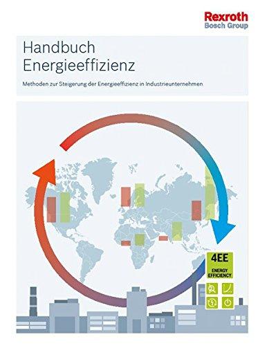 Handbuch Energieeffizienz: Methoden zur Steigerung der Energieeffizienz in Industrieunternehmen