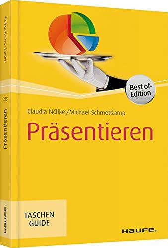 Präsentieren: Mit perfekter Vorbereitung zum souveränen Vortrag (Haufe TaschenGuide)