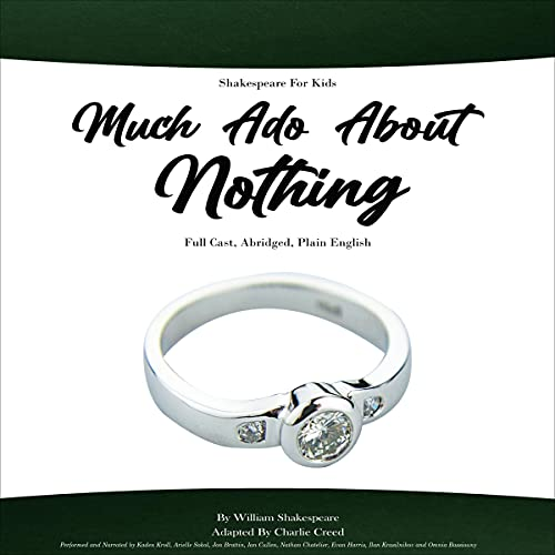 Shakespeare For Kids - Much Ado About Nothing Audiobook By William Shakespeare, Charlie Creed cover art
