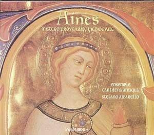 Aines: Medieval Provencal Mystery Play'. (Ensemble Cantilena Antiqua/ Stefano Albarello. Re