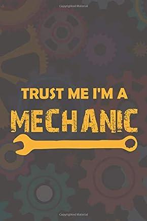 Trust Me Im A Mechanic: Blank Lined Notebook ( Mechanic )  (Brown)