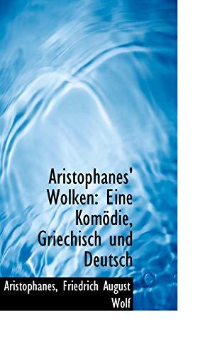 Aristophanes Wolken: Eine Komodie, Griechisch Und Deutsch