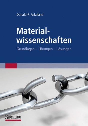 Materialwissenschaften: Grundlagen - Übungen - Lösungen