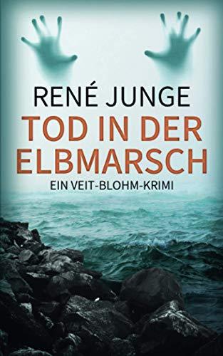 Tod In Der Elbmarsch: Ein Veit-Blohm-Krimi