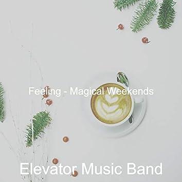 Feeling - Magical Weekends