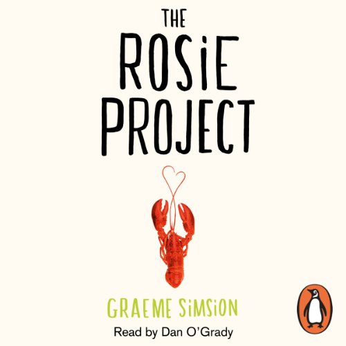 The Rosie Project                   By:                                                                                                                                 Graeme Simsion                               Narrated by:                                                                                                                                 Dan O'Grady                      Length: 7 hrs and 30 mins     2,784 ratings     Overall 4.6