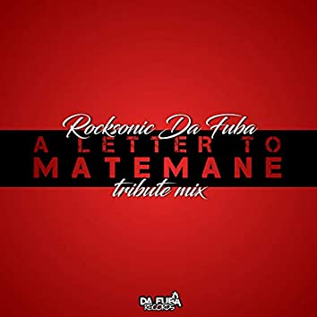 A Letter To Matemane (Tribute Mix)