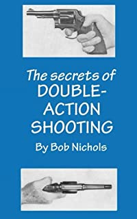 The Secrets of Double Action Shooting