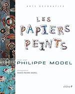 Les papiers peints de Philippe Model