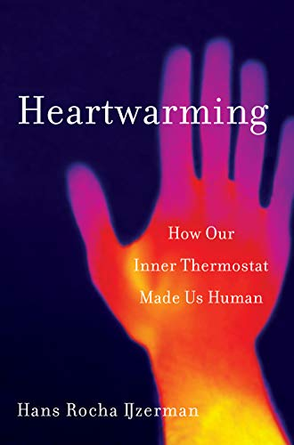 Heartwarming: How Our Inner Thermostat Made Us Human (English Edition)