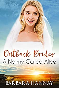 A Nanny Called Alice (Outback Brides Return to Wirralong Book 4) by [Barbara Hannay]