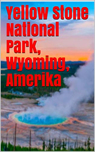 Yellow Stone National Park, Wyoming, Amerika (Danish Edition)