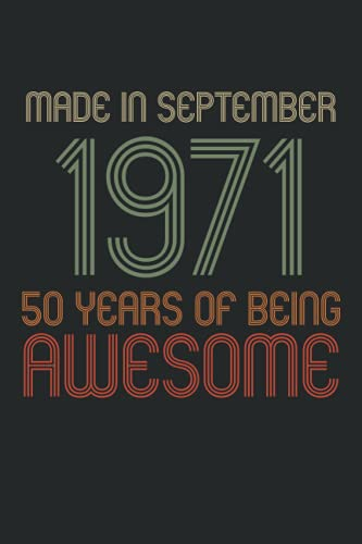 50th Birthday Gifts For Men : Made in September 1971: Appreciation Notebook for Men, 50th Birthday Journal for Man 50 Year Old gifts...Funny Card ... Anniversary Gift For Parents grandparents Him