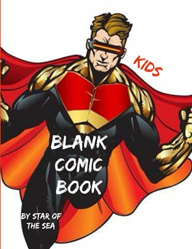 Blank Comic Book: Super Cool Blank Comic Book For Kids Or Adults! 111 Pages! (Blank Comic Book Series)