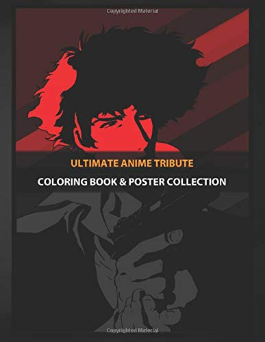 Coloring Book & Poster Collection: Ultimate Anime Tribute Cowboy Bebop Spike Spiegel Anime & Manga