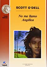 No me llamo Angelica/ My Name Is Not Angelica (Spanish Edition) by Scott O'Dell (2010) Paperback