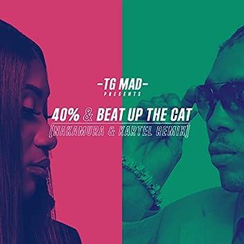 40% & Beat up the Cat (Nakamura & Kartel Remix)