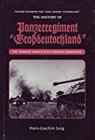 "Panzer Soldiers for God, Honour, Fatherland: The History of Panzerregiment ""Grossdeutschland"""
