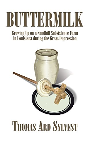 Buttermilk: Growing up on a Sandhill Subsistence Farm in Louisiana During the Great Depression (English Edition)