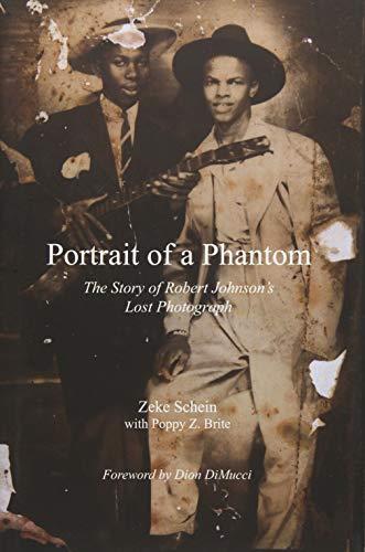 Portrait of a Phantom: Story of Robert Johnson's Lost Photograph, The