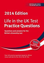 Life in the UK Test: Practice Questions 2014: Questions and Answers for the British Citizenship Test