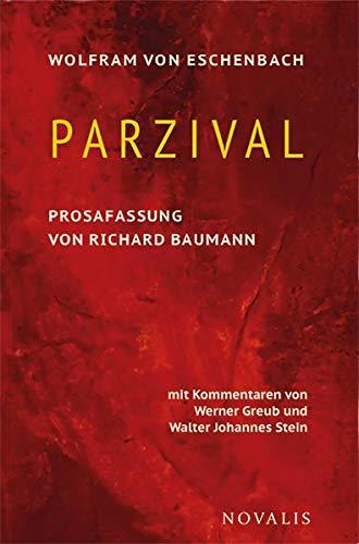 Parzival: Prosafassung von Richard Baumann. Mit Kommentaren von Werner Greub und Walter Johannes Stein (Edition Sophien-Akademie)
