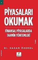 Piyasalari Okumak; Finansal Piyasalarda Tahmin Yöntemleri