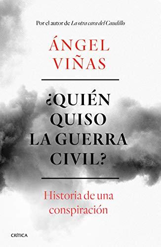 ¿Quién quiso la guerra civil?: Historia de una conspiración (Contrastes)