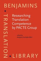 Researching Translation Competence by PACTE Group (Benjamins Translation Library (BTL))