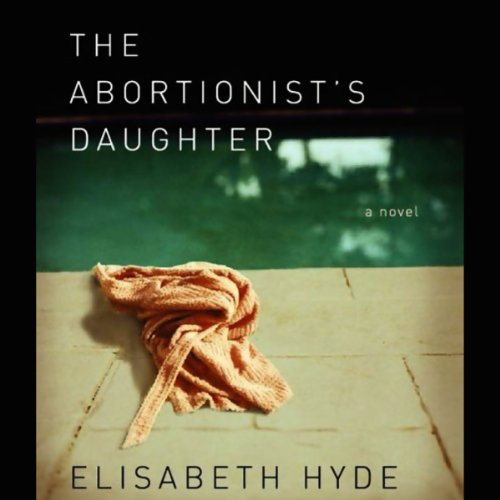 The Abortionist's Daughter  audiobook cover art