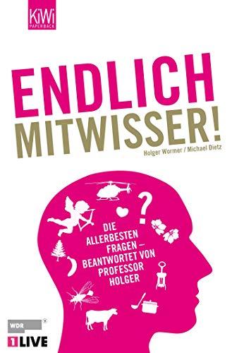 Endlich Mitwisser: Die allerbesten Fragen - beantwortet von Professor Holger