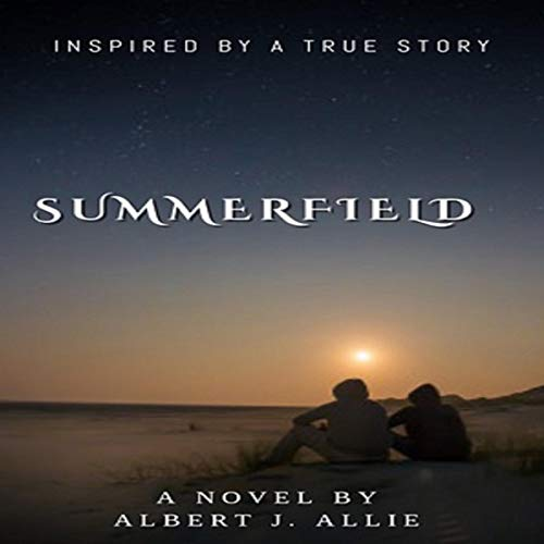 Summerfield: Inspired by a True Story cover art