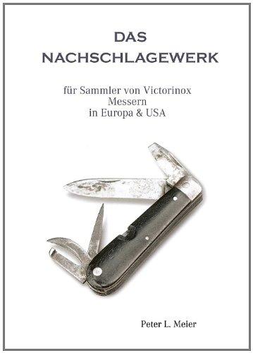 Das Nachschlagewerk: Für Sammler von Victorinox Messern in Europa & USA