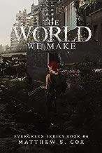 The World We Make (Evergreen Series Book 6)