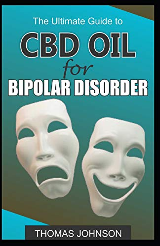 THE ULTIMATE GUIDE TO CBD OIL FOR BIPOLAR DISORDER
