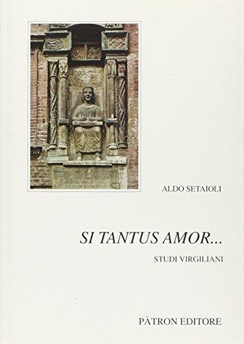 Si tantus amor... Studi virgiliani (Testi insegnamento univers. del latino)
