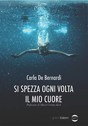 Carla De Bernardi e Cristina Koch – Si spezza ogni volta il mio cuore (2020)